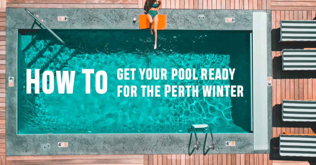 How to get your pool ready for the Perth winter
